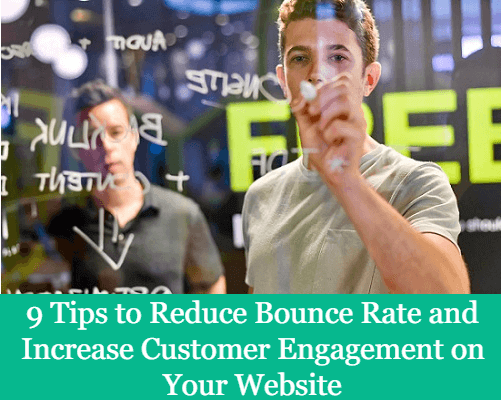 9 Tips to Reduce Bounce Rate and Increase Customer Engagement on Your Website