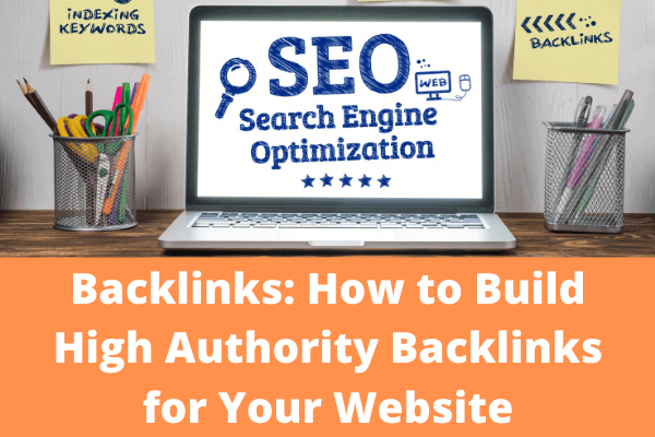 Backlinks: 20 Ways to Build High Authority Backlinks for Your Website