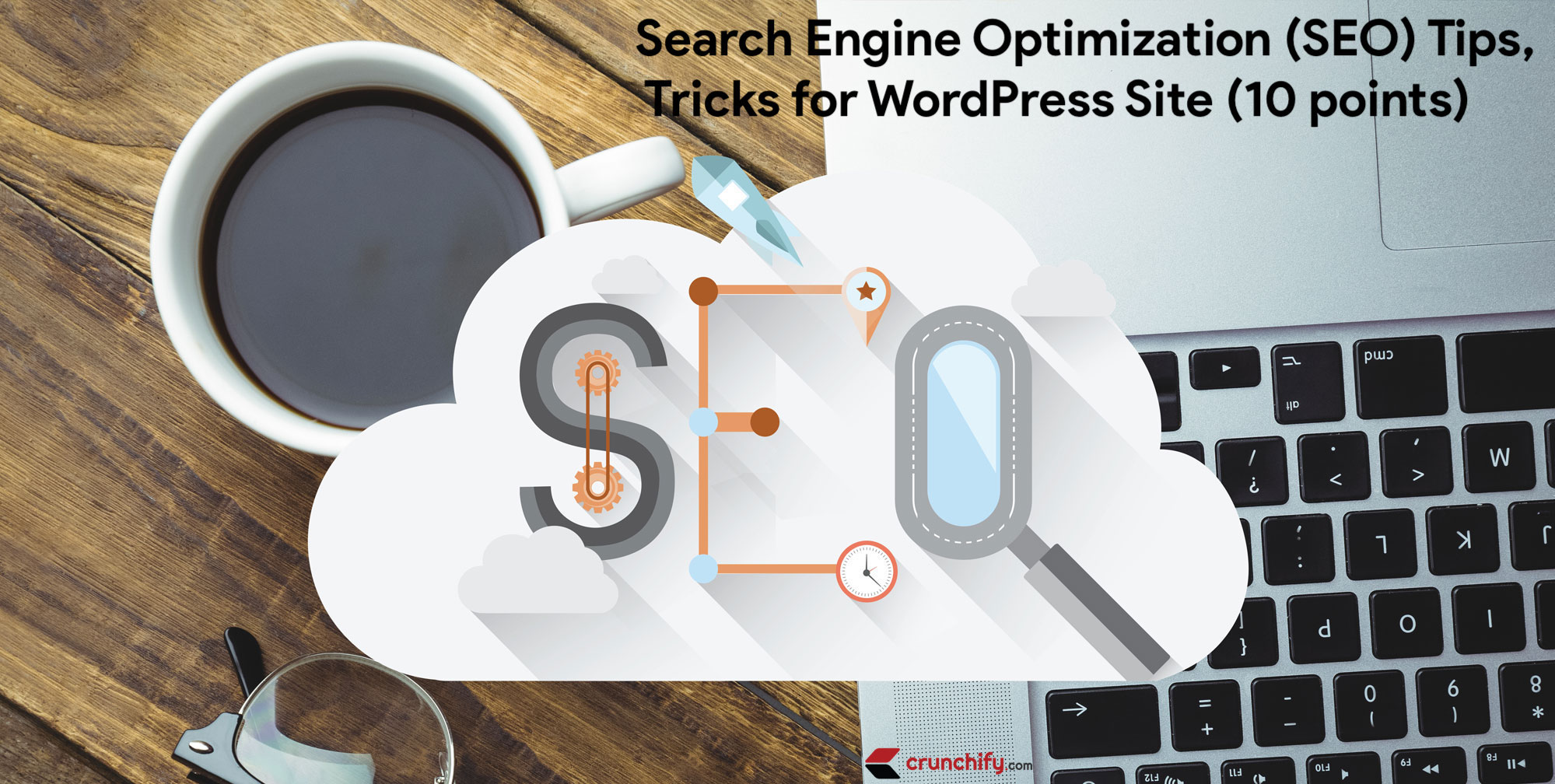 Search Engine Optimization (SEO) Tips and Tricks for WordPress Site – 10 points [2020 Edition]