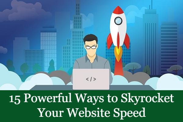 15 Powerful Ways to Skyrocket Your Website Speed